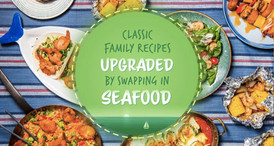 Classic Family Recipes Upgraded By Swapping In Seafood