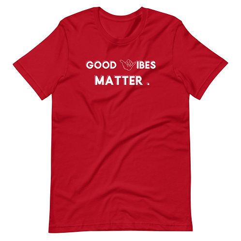 Good Vibes Matter T-Shirt