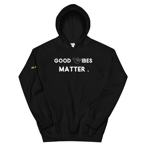 Good Vibes Matter Hoodie