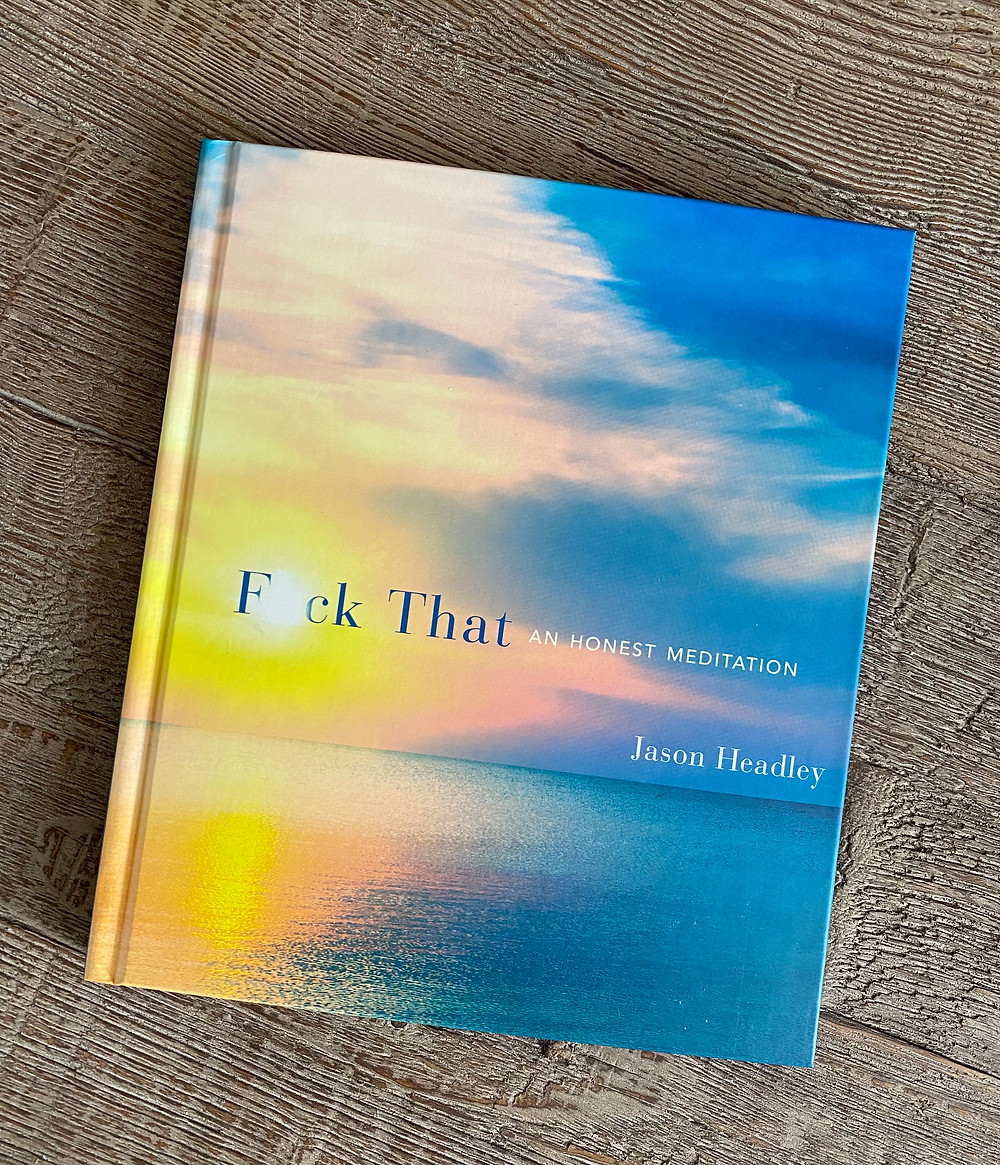 Jason Headley's F*ck That An Honest Meditation | Yoga Fashion Self Care Blogger
