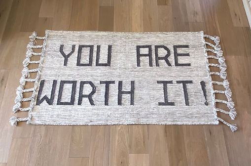 You Are Worth It Rug Inspirational.jpg