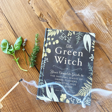Green Witchcraft: Extracting The Healing Energy Of Herbs, Plants & Flowers