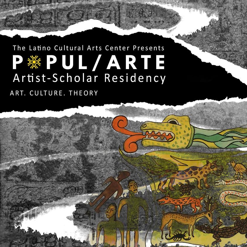 Popul/Arte: Artist-Scholar Residency Tuesdays & Saturdays