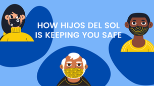 How Hijos del Sol is Keeping You Safe