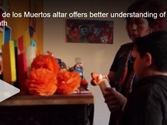 KDVR: Dia de los Muertos Altar Offers Understanding of Death to Young Boy