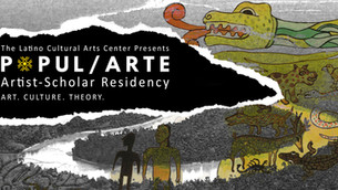 The Latino Cultural Arts Center Announces the Launch of Popul/Arte: Merging Art, Culture and Theory