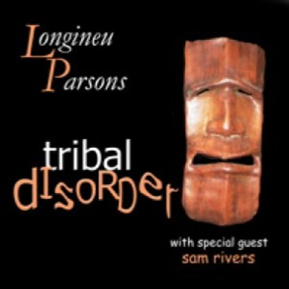 Tribal Disorder Order with special Guest Sam Rivers