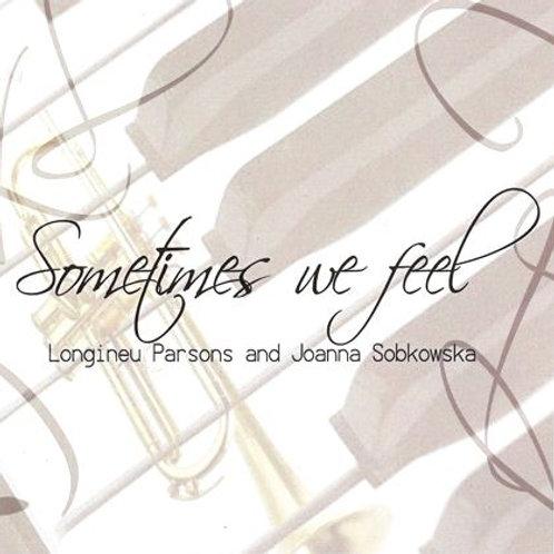 Sometimes We Feel