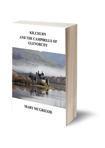 Kilchurn and the Campbells of Glen Roy