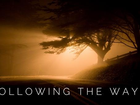 Following the Way    Feb 17 - Apr 1