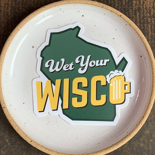 Wet Your Wisco Sticker