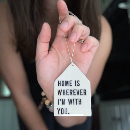 Porcelain Wall Tag - Home is Wherever I'm with You