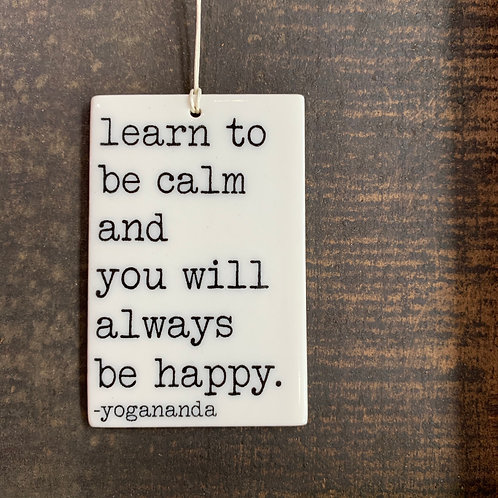 Porcelain Wall Tag - Learn to be Calm