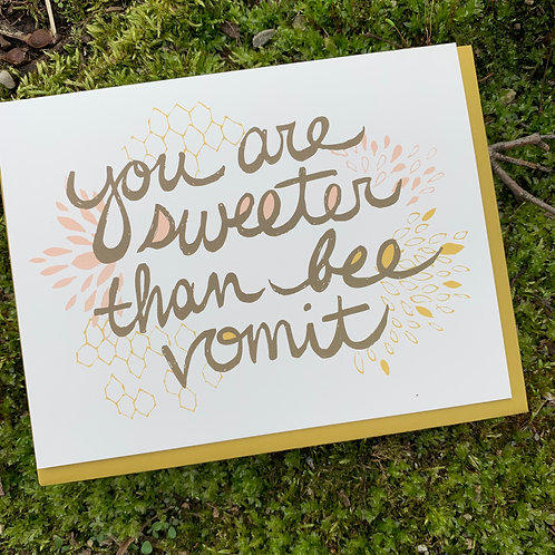 Sweeter than Bee Vomit Card