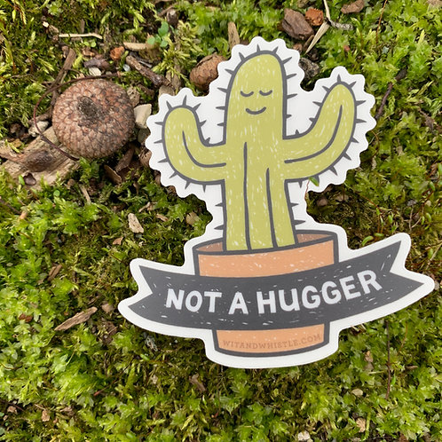 Not a Hugger Sticker