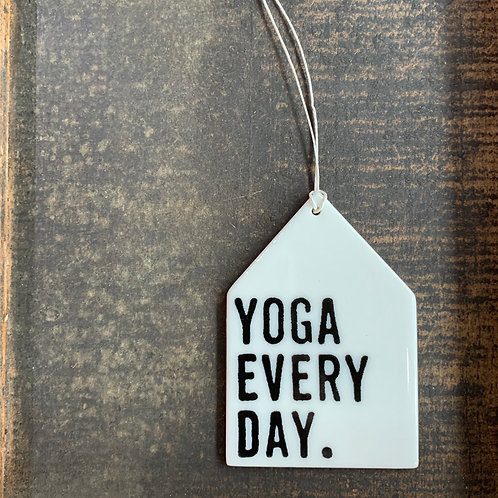 Porcelain Wall Tag - Yoga Every Day