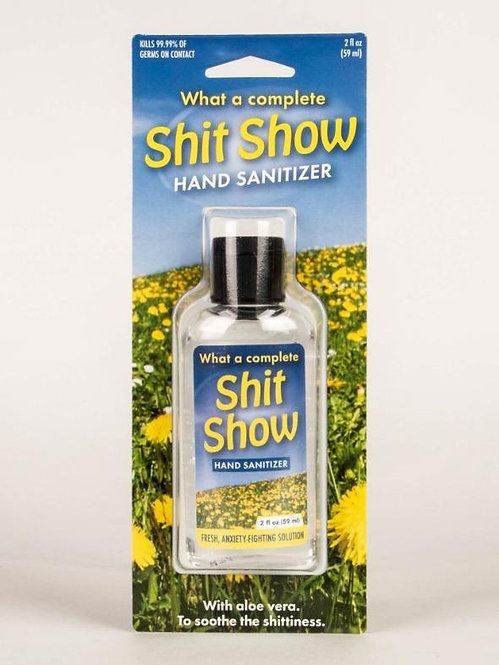 Blue & yellow package holding What a Complete Shit Show Hand Sanitizer, text 'Fresh anxiety-fighting solution'