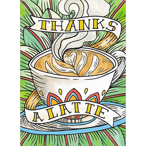 Front of card pretty cup with pretty steaming latte-text 'Thanks a Latte'