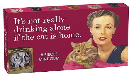 Blue Q gum Box reads: It's not really drinking alone if the cat is home.