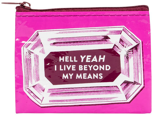 Beyond My Means Coin Purse