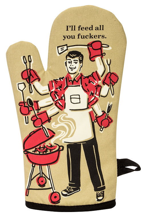 Tan oven mitt with red, white & black drawing of man with 6 arms BBQing text 'I'll Feed All You Fuckers'