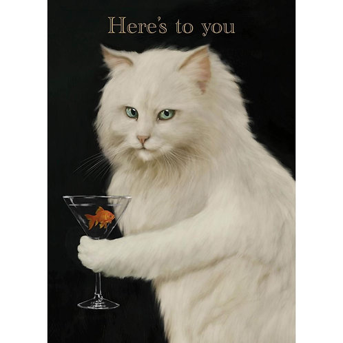 Front of black card-white cat holding martini glass with goldfish in it-text 'Here's to You'