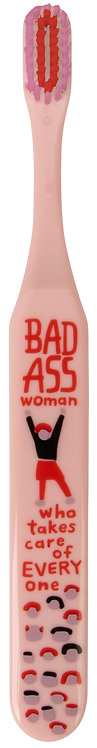 front of pink toothbrush-red bristles & text 'Bad Ass Woman who takes care of everyone'