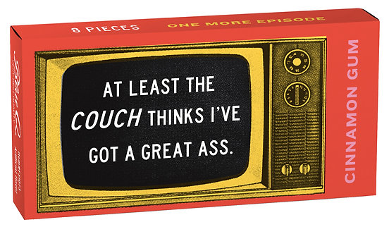 Blue Q gum Box reads: At least the couch thinks I've got a great ass