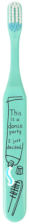 front of turquoise toothbrush with cartoon pic of tube of toothpaste & text 'This is a dance party. I just decided'