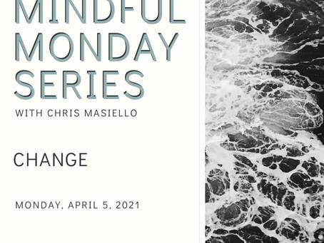 Mindful Monday - Change
