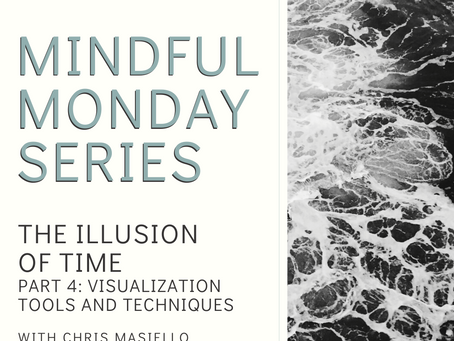 Mindful Monday - The Illusion of Time - Part 4: Visualization Tools and Techniques