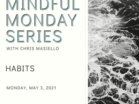 Mindful Monday - Habits
