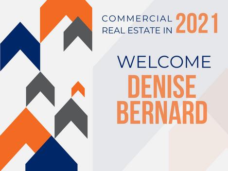 Commercial Real Estate in 2021 | Welcome Denise Bernard!
