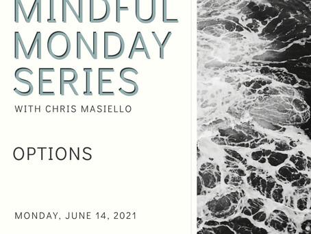Mindful Monday - Options