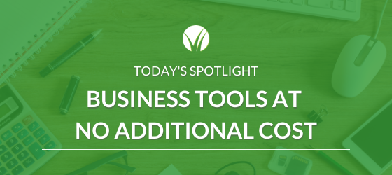 Business Tools at No Additional Cost