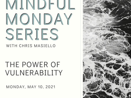 Mindful Monday - The Power of Vulnerability