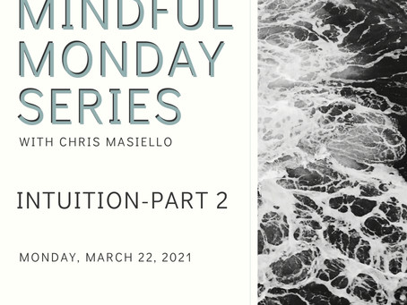 Mindful Monday - Intuition - Part 2