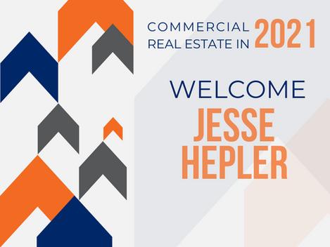 Commercial Real Estate in 2021 | Welcome Jesse Hepler!
