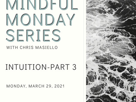 Mindful Monday - Intuition - Part 3