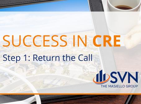 Success in CRE Step 1: Return the Call
