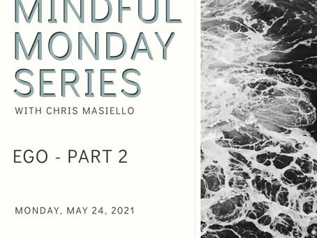 Mindful Monday - Ego Part 2