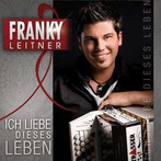 Ich Liebe Dieses Leben - Franky Leitner
