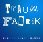Traumfabrik - Kai Schwarz & Tom Marks