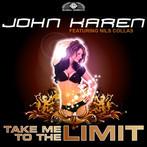 Take Me To The Limit - John Karen feat. Nils Collas