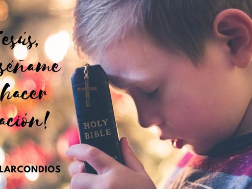9/08: Jesús, ¡enséñame a hacer oración!