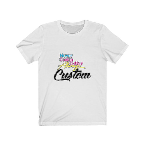 NEVER cookie cutter Unisex T