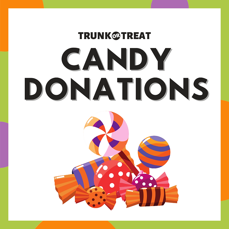Candy Donations for Trunk or Treat