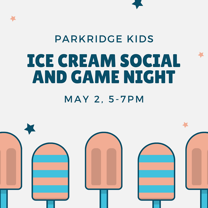 ParkridgeKids Ice Cream Social and Game Night