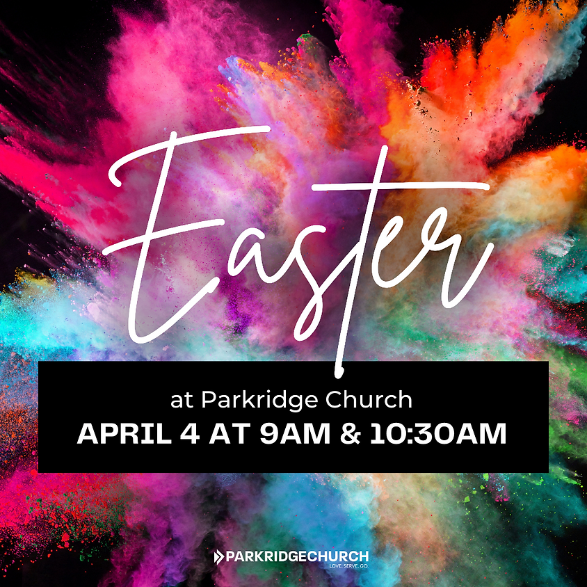 Easter at Parkridge - 9am & 10:30am