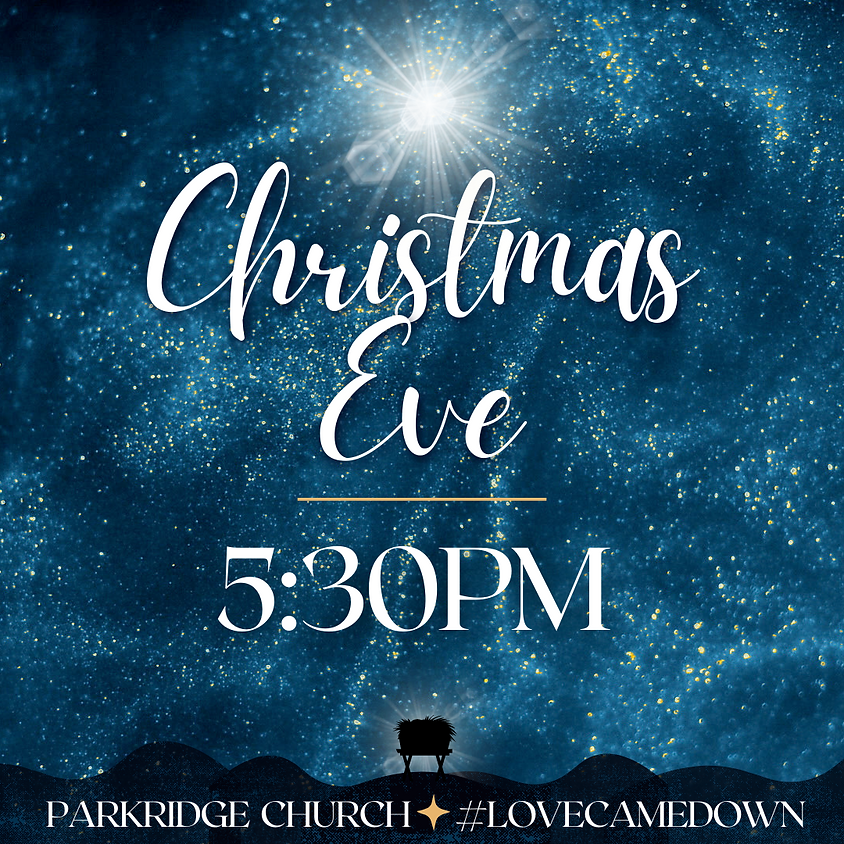 Christmas Eve at Parkridge - 5:30PM